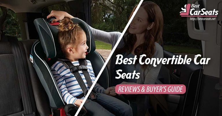 Best Convertible Car Seats in 2021 – Reviews & Buyer's Guide