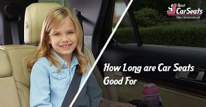 How Long are Car Seats Good For
