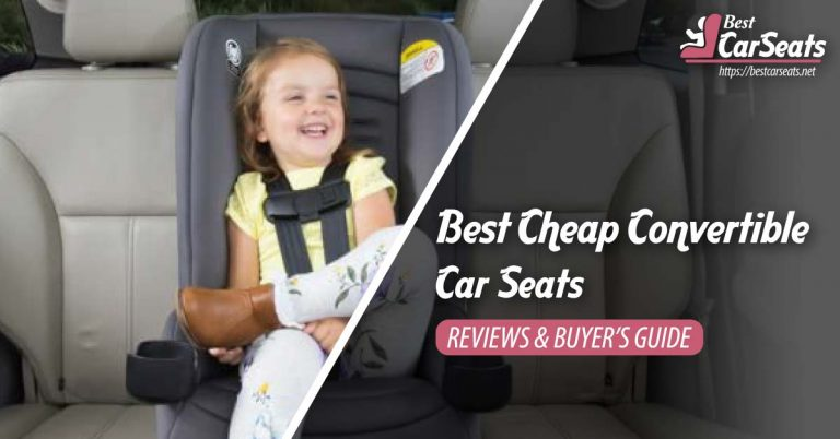 Best Cheap Convertible Car Seats in 2021 – Reviews & Buyer's Guide