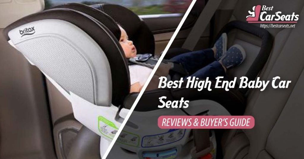 Best High End Baby Car Seats