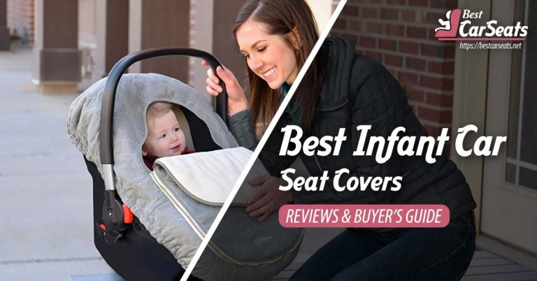 Best Infant Car Seat Covers in 2021 – Reviews & Buyer's Guide