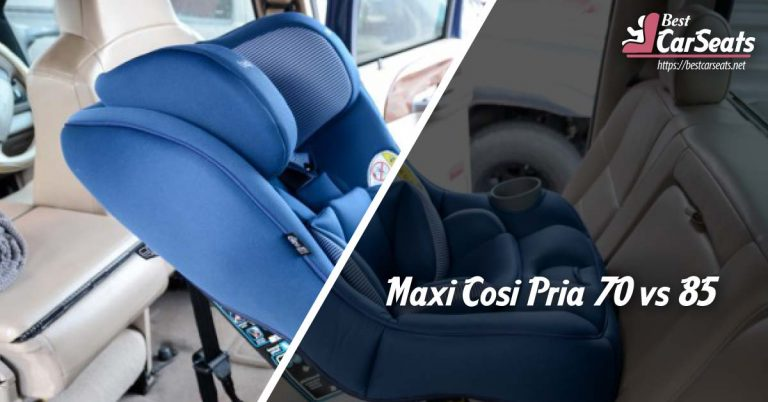 Maxi Cosi Pria 70 vs 85 – Which Is The Best Choice?