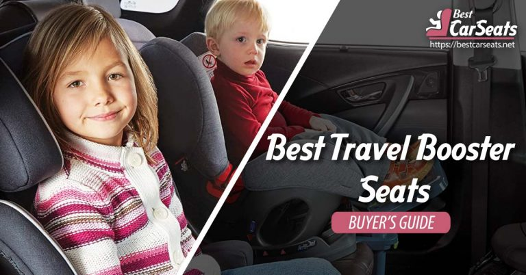 Best Travel Booster Seats 2021 for Small and Growing Kids