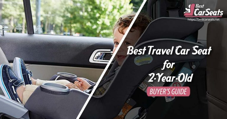 Best Travel Car Seat for 2-Year-Old – Top 9 Brands